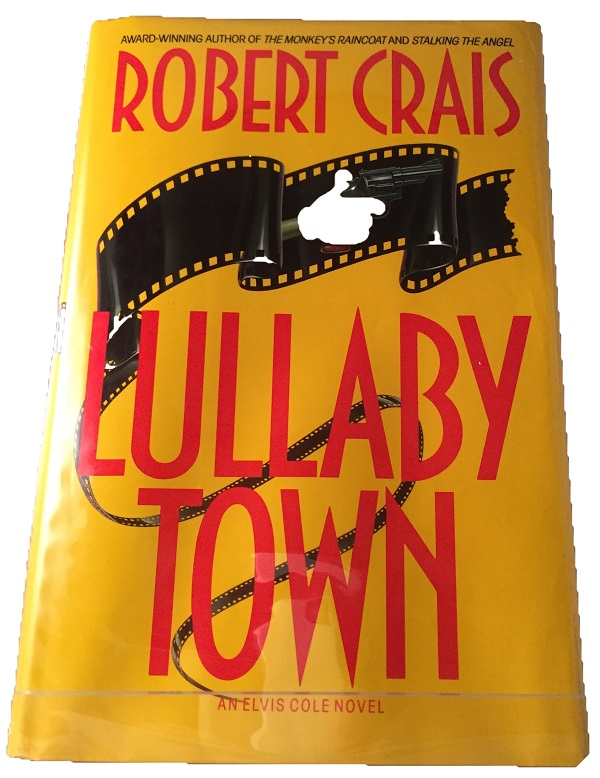 Lullaby Town; An Elvis Cole Novel. Detective & Mystery, Robert CRAIS.