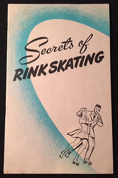 Secrets of Rink Skating (RARE ADVERTISING BOOKLET). Sports, CHICAGO ROLLER SKATE COMPANY.
