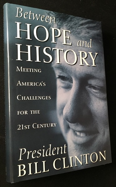 Between Hope and History (SIGNED ASSOCIATION COPY); Meeting America's Challenges for the 21st Century. Presidential, Bill CLINTON.