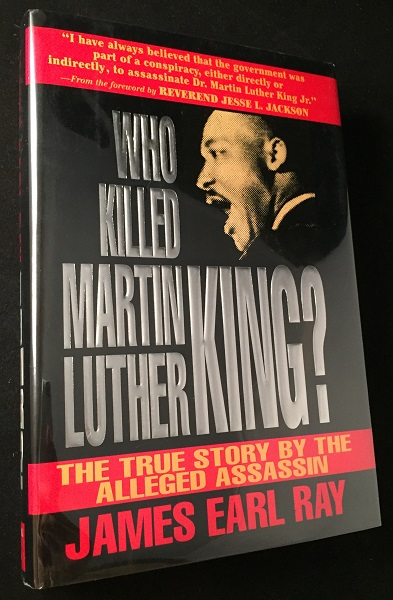 Who Killed Martin Luther King?; The True Story by the Alleged Assassin. James Earl RAY.