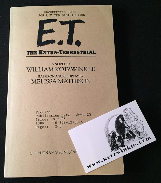 E.T. The Extra-Terrestrial (SIGNED UNCORRECTED PROOF W/ SIGNED PERSONAL BUSINESS CARD). William KOTZWINKLE.