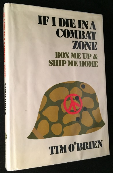 If I Die in a Combat Zone, Box Me Up & Ship Me Home (STATED FIRST PRINTING). Tim O'BRIEN.