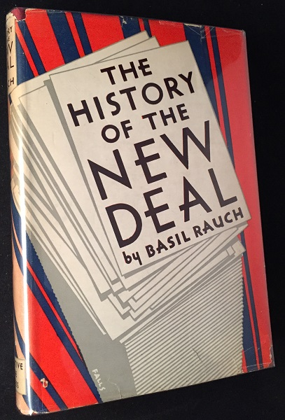 The History of the New Deal. Politics, Basil RAUCH.