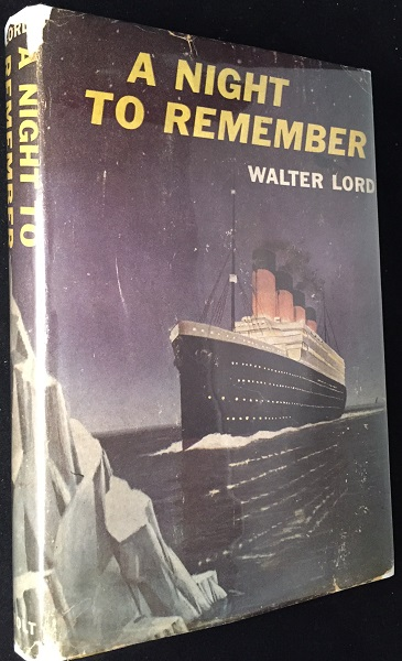 A Night to Remember (SIGNED ASSOCIATION COPY). History, Walter LORD.