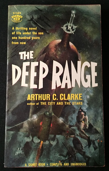 The Deep Range (FIRST PAPERBACK PRINTING); A thrilling novel of life under the sea one hundred years from now. Arthur C. CLARKE.