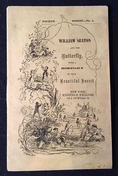 William Seaton and the Butterfly with a History of that Beautiful Insect. Redfield's Toy Books.