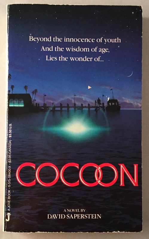 Cocoon; Beyond the innocence of youth and the wisdom of age, Lies the wonder of. David SAPERSTEIN, Ron HOWARD.