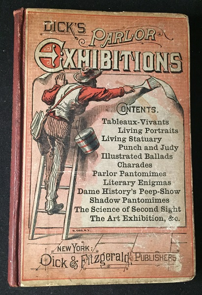 Dick's Parlor Exhibitions: Containing a Large and Varied Collection of Elegant Home Amusements. Magic, William Brisbane DICK.
