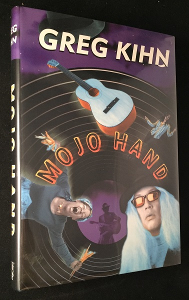 Mojo Hand (SIGNED FIRST PRINTING). Literature, Greg KIHN.