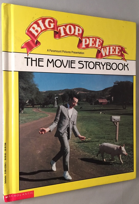Big Top Pee Wee: The Movie Storybook. Paul REUBENS, George MCGRATH, Bob STINE.