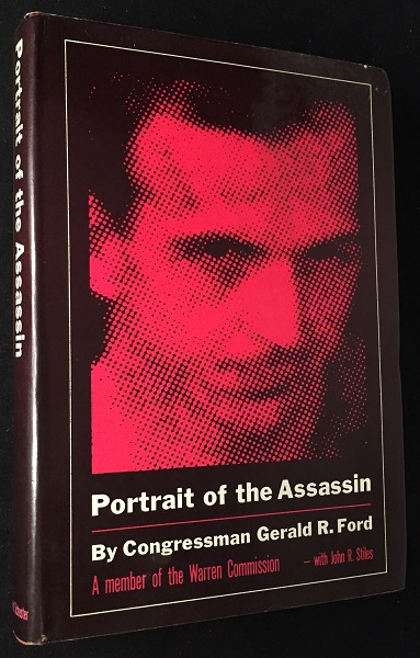 Portrait of the Assassin (SIGNED FIRST PRINTING). Presidential, Gerald FORD, John STILES.