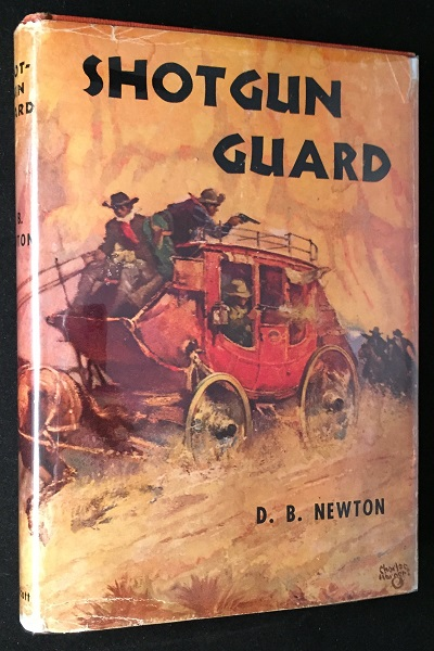 Shotgun Guard. Westerns, D. B. NEWTON.