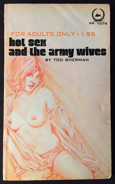 Hot Sex and the Army Wives. Tod SHERMAN.