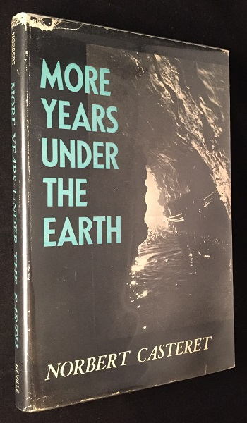 More Years Under the Earth (FIRST ENGLISH EDITION). Environment & Nature, Norbert CASTERET.