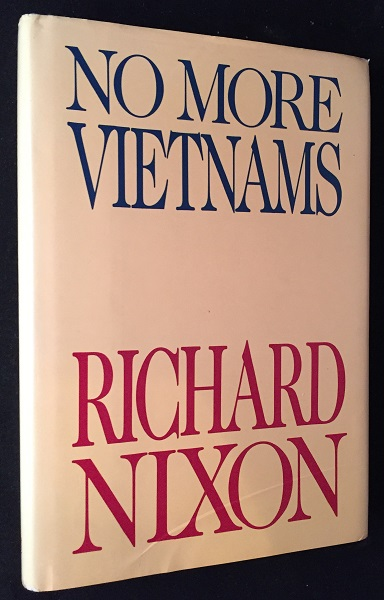 "No More Vietnams (FIRST PRINTING COPY SIGNED AND INSCRIBED TO GENERAL JAMES ""JIMMY"" DOOLITTLE). Presidential, Richard NIXON, Gen. James DOOLITTLE."