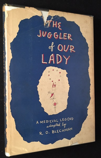 The Juggler of Our Lady (SIGNED & INSCRIBED W/ ORIGINAL DRAWING). R. O. BLECHMAN.