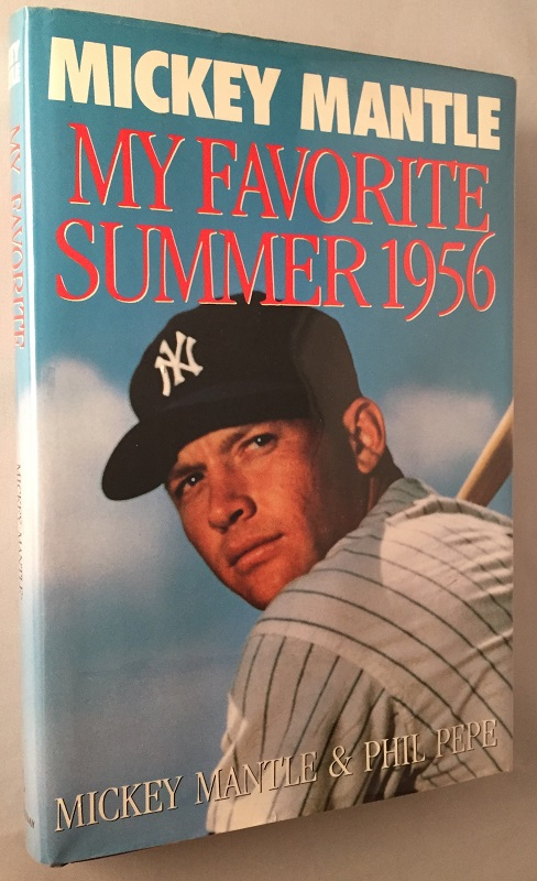 My Favorite Summer 1956. Baseball, Mickey MANTLE, Phil PEPE.