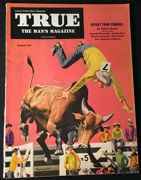 "TRUE: The Man's Magazine - August, 1950 (Contains ""The 9 Lives of Scottsboro"" story by Quentin Reynolds) - CIVIL RIGHTS INTEREST. Magazines, Robert RUARK, Quentin REYNOLDS, et all."