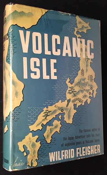 Volcanic Isle (STATED FIRST EDITION IN A FRESH ORIGINAL DUST JACKET). WWII, Wilfrid FLEISHER.