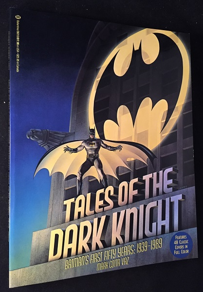 Tales of the Dark Knight; Batman's First Fifty Years: 1939-1989. Comics, Mark Cotta VAZ, Bob KANE.