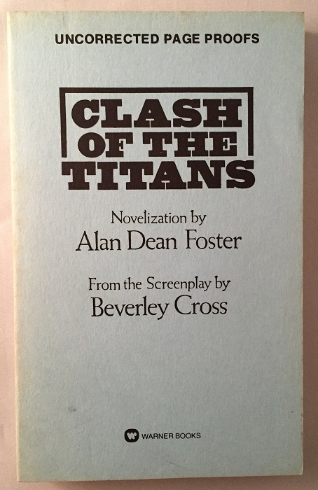 Clash of the Titans (Uncorrected Page Proofs - SIGNED BY ALAN DEAN FOSTER). Alan Dean FOSTER, Beverley CROSS.