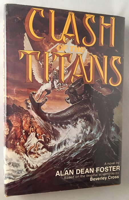 Clash of the Titans (SIGNED FIRST HARDCOVER APPEARANCE). Alan Dean FOSTER, Beverley CROSS.