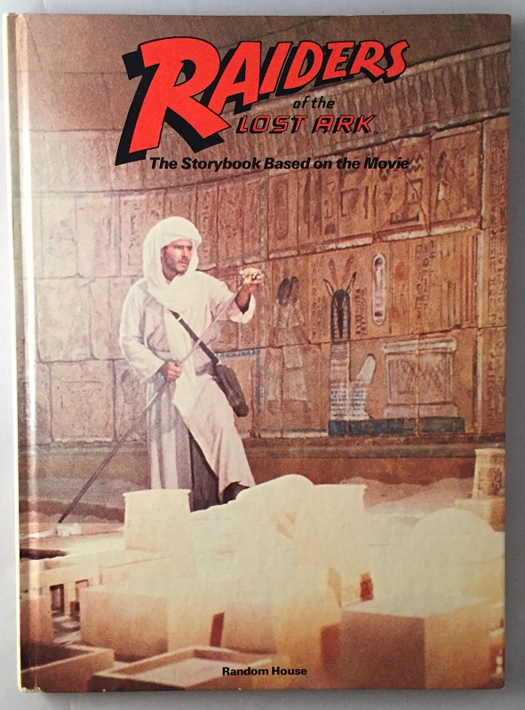 "Raiders of the Lost Ark (First Storybook Edition SIGNED BY KAREN ALLEN AKA ""Marion""). George LUCAS, Lawrence KASDAN, Les MARTIN."