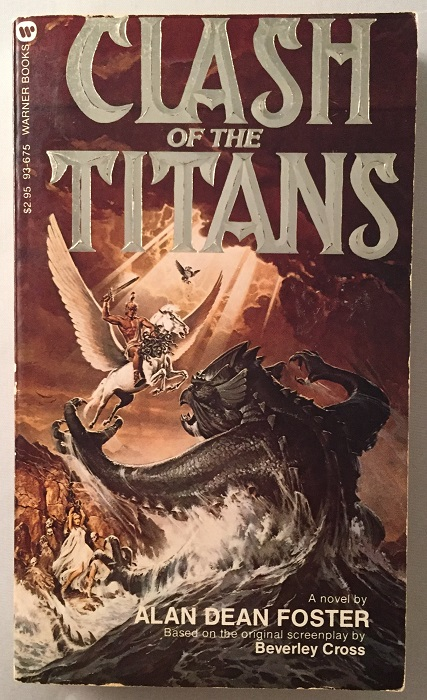 Clash of the Titans (SIGNED FIRST PRINTING). Movie Tie-In, Alan Dean FOSTER, Beverley CROSS.