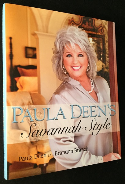 Paula Deen's Savannah Style (SIGNED BY BOTH AUTHORS). Paula DEEN, Brandon BRANCH.