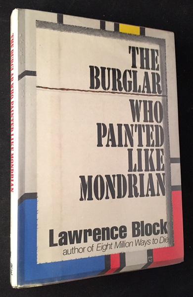 The Burglar Who Painted Like Mondrian (SIGNED FIRST PRINTING). Lawrence BLOCK.