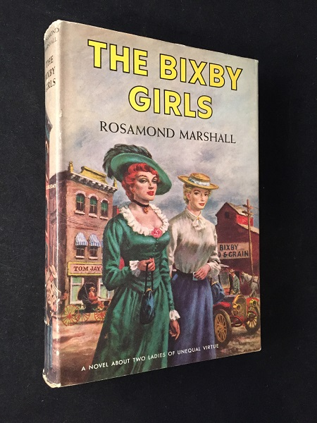 """The Bixby Girls (FIRST PRINTING IN DJ); Basis for the Robert Wagner, Natalie Wood film """"All the Fine Young Cannibals"""" Rosamond MARSHALL."""