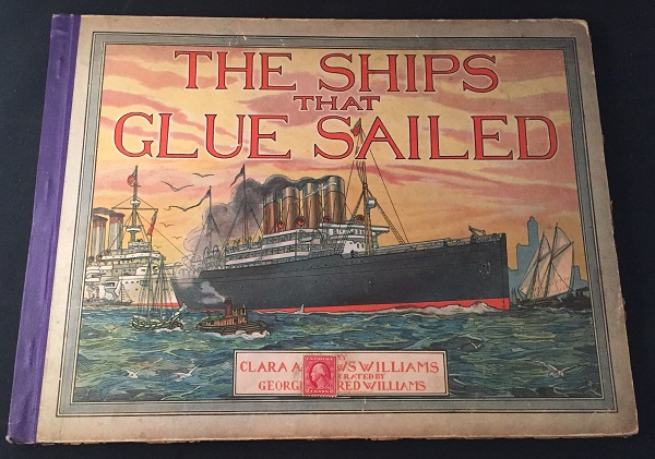 The Ships that Glue Sailed (FIRST EDITION). Clara Andrews WILLIAMS.