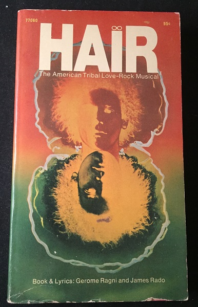 HAIR: The American Tribal Love-Rock Musical (FIRST PRINTING). Gerome RAGNI, James RADO.