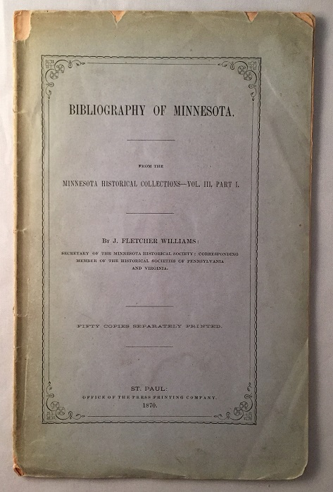 Bibliography of Minnesota (From the Minnesota Historical Collections - Vol. III, Part I). Books on Books, Fletcher WILLIAMS.