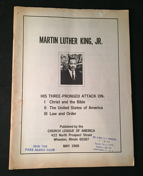 Martin Luther King, Jr. - His Three Pronged Attack on: Christ and the Bible, The United States of America & Law and Order (RARE RIGHT-WING ATTACK ON KING THE MONTH AFTER HIS ASSASSINATION). Martin Luther KING, et all.