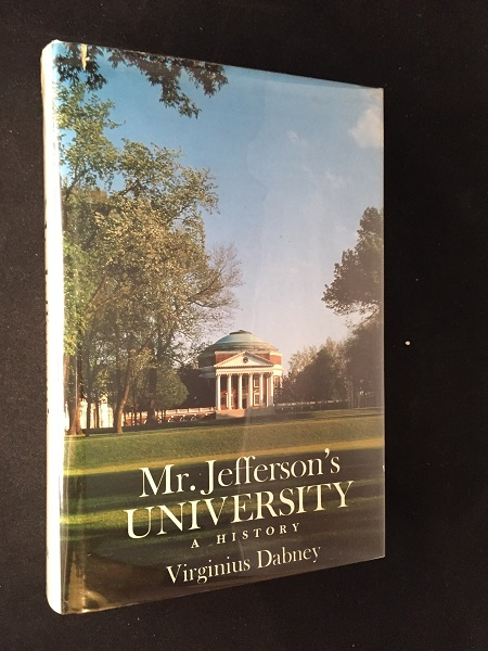 Mr. Jefferson's University (SIGNED FIRST PRINTING). Virginius DABNEY.