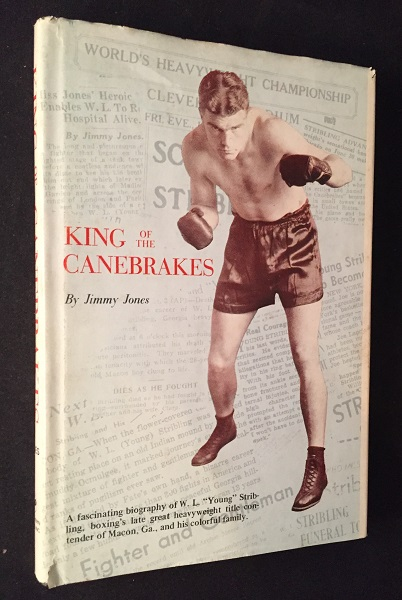 """King of the Canebrakes (SIGNED FIRST PRINTING - """"This is the last of the first edition.""""). Jimmy JONES, W. L. """"Young"""" STRIBLING."""