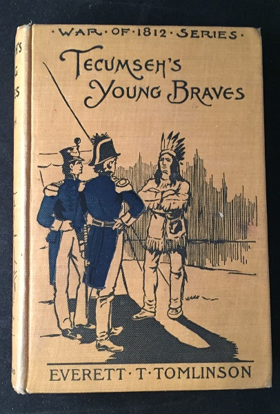 Tecumseh's Young Braves: A Story of the Creek War. Everett TOMLINSON.