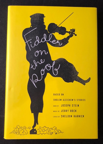 Fiddler on the Roof (FIRST PRINTING OF THE 50TH ANNIVERSARY EDITION). Joseph STEIN, Jerry BOCK, Sheldon HARNICK.