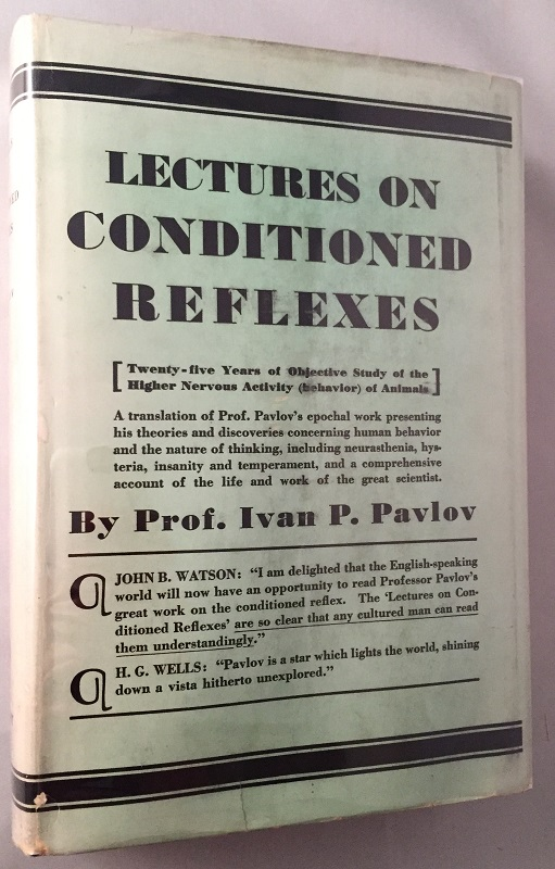 Lectures on Conditioned Reflexes (IN ORIGINAL DUST JACKET). Science & Technology, Professor Ivan P. PAVLOV.