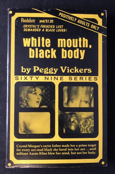 White Mouth, Black Body; Crystal's Frenzied Lust Demanded a Black Lover! Peggy VICKERS.