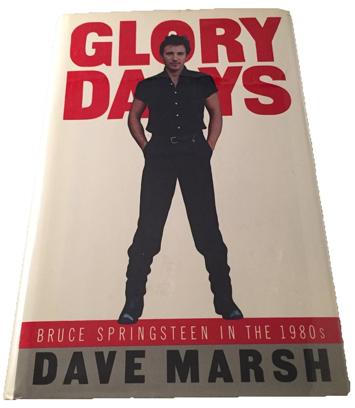 Glory Days; Bruce Springsteen in the 1980's. Biography, Dave MARSH.