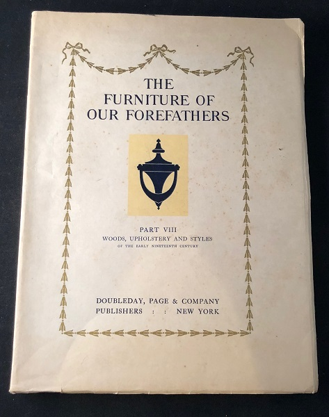 The Furniture of Our Forefathers VOL VIII (1 OF 50 LTD EDITION). Art, Design, Esther SINGLETON, Russell STURGIS.