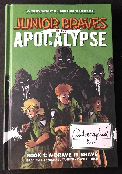 Junior Braves of the Apocalypse (SIGNED FIRST EDITION). Greg SMITH, Michael TANNER, Zach LEHNER.