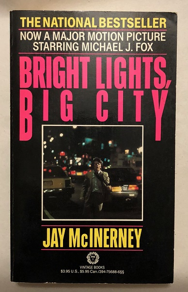 Bright Lights, Big City (SIGNED 1ST OFFICIAL MOVIE TIE-IN). Jay MCINERNEY.