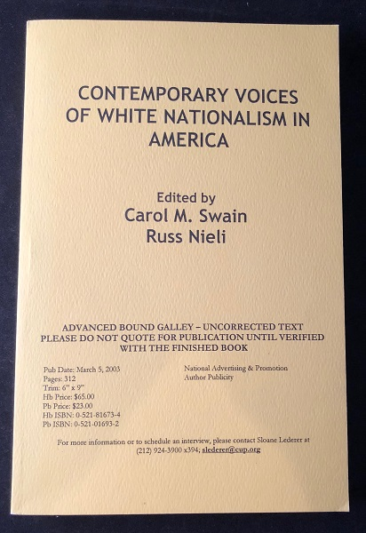 Contemporary Voices of White Nationalism in America (ADVANCE READING COPY). Carol SWAIN, Russ NIELI, David DUKE, Michael HART, et all.
