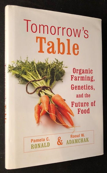 Tomorrow's Table: Organic Farming, Genetics, and the Future of Food. Pamela RONALD, Raoul ADAMCHAK.