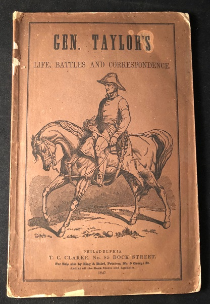 A Brilliant National Record. General Taylor's Life, Battles, and Despatches, with the Only Correct Portrait yet Published; including Highly Important Letters, from the President of the United States, the War Department, Secretary Marcy, General Taylor, General Scott, Commodore Perry, and the Mexican Authorities. Accounts of the Glorious Battles of Palo Alto, Resaca de Palma, Monterey, Buena Vista, Vera Cruz, and San Juan D'Ulloa. Compiled from Authentic Sources. Illustrated by Plans of the Cities, Maps of the Battle Grounds, and Portraits of the Principal Generals (FIRST PRINTING IN ORIGINAL WRAPS). Zachary TAYLOR, et all.