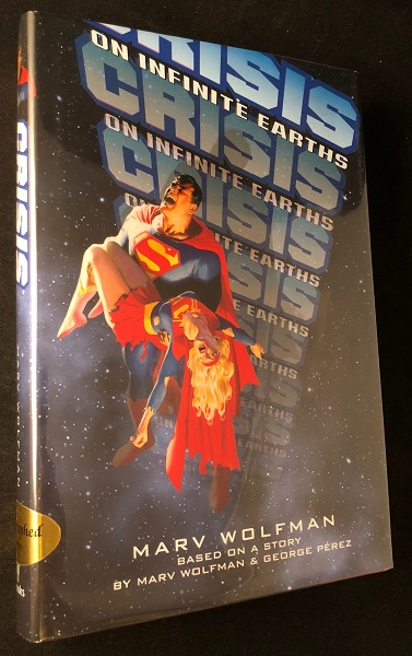 Crisis on Infinite Earths (SIGNED FIRST HARDCOVER NOVELIZATION). Marv WOLFMAN, George PEREZ.