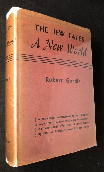 The Jew Faces a New World (FIRST PRINTING W/ DJ). Robert GORDIS.